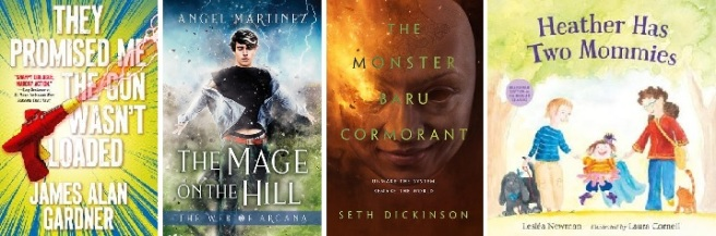 Cover images of THEY PROMISED ME THE GUN WASN'T LOADED, MAGE ON THE HILL, THE MONSTER BARU CORMORANT, and HEATHER HAS TWO MOMMIES, arranged in a row